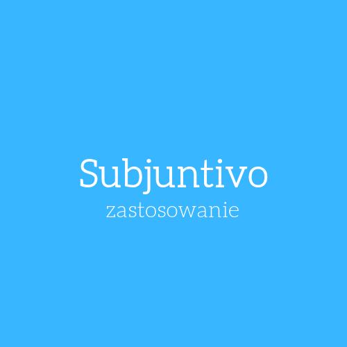 Tryb subjuntivo. Co to jest i jak się go używa?