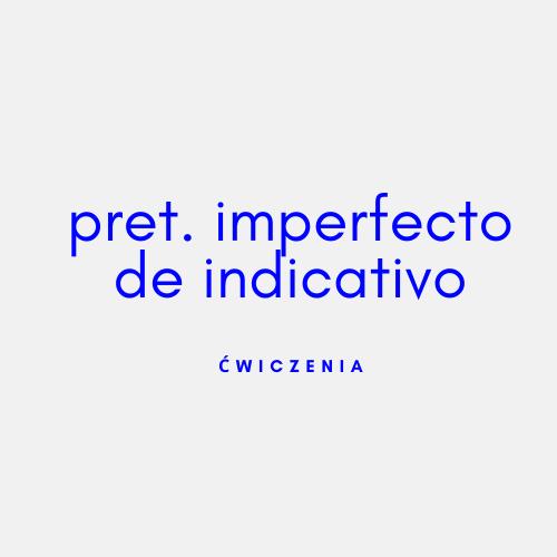 Czas pretérito imperfecto ćwiczenia
